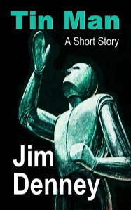 Tin Man by Jim Denney